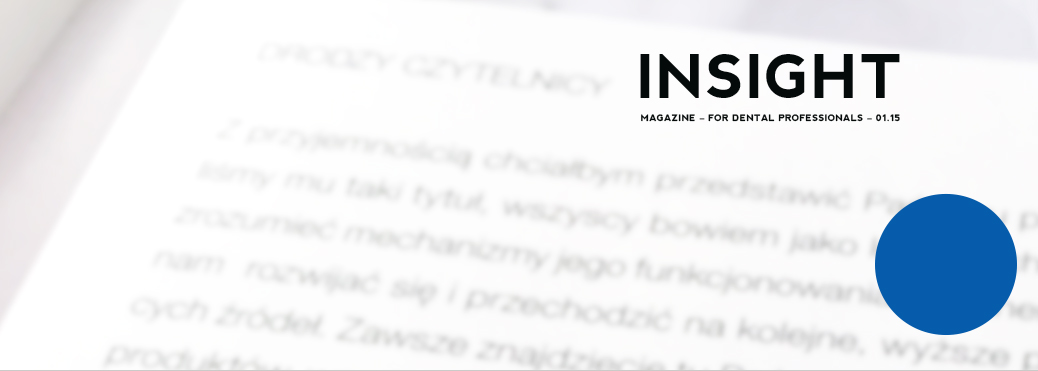 I N S I G H T – MAGAZINE FOR DENTAL PROFESSIONALS