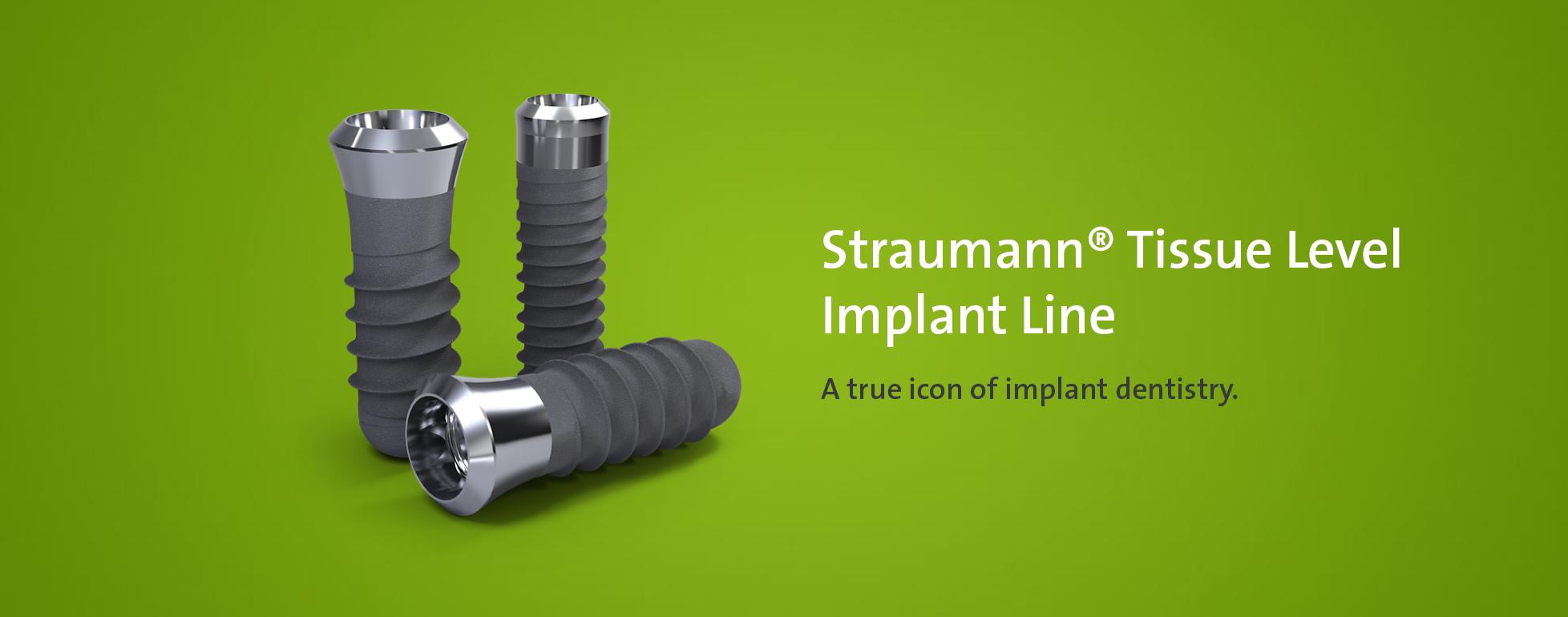 Straumann Tissue Level Implant Line